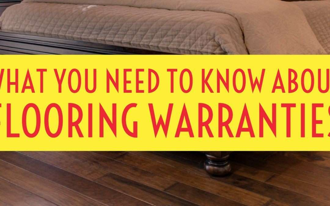 What You Need To Know About Flooring Warranties