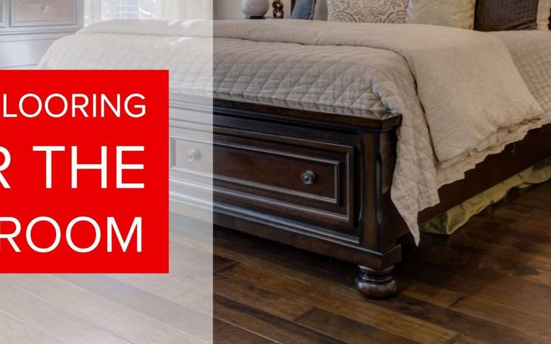 The Best Flooring For A Bedroom