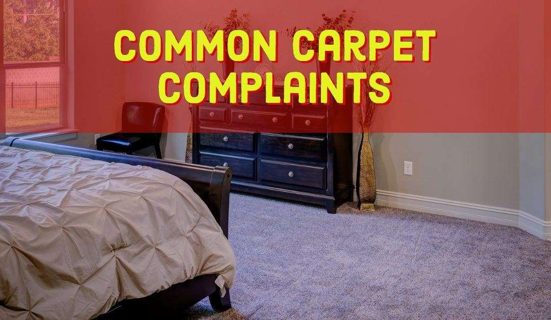 Common Carpet Complaints