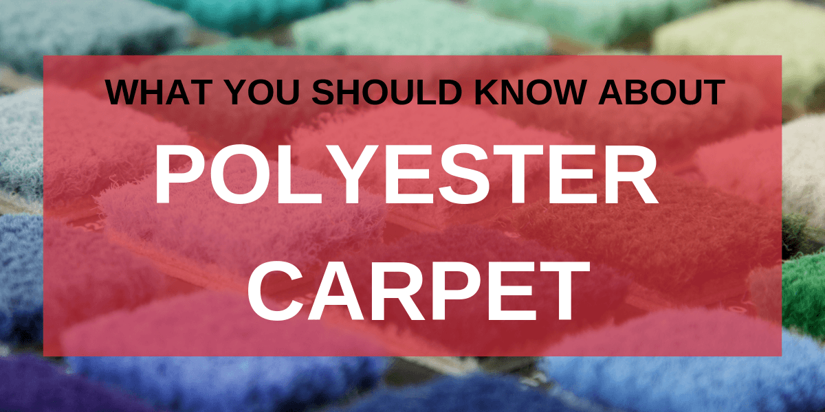 What You Should Know About Polyester Carpet Carpet Depot